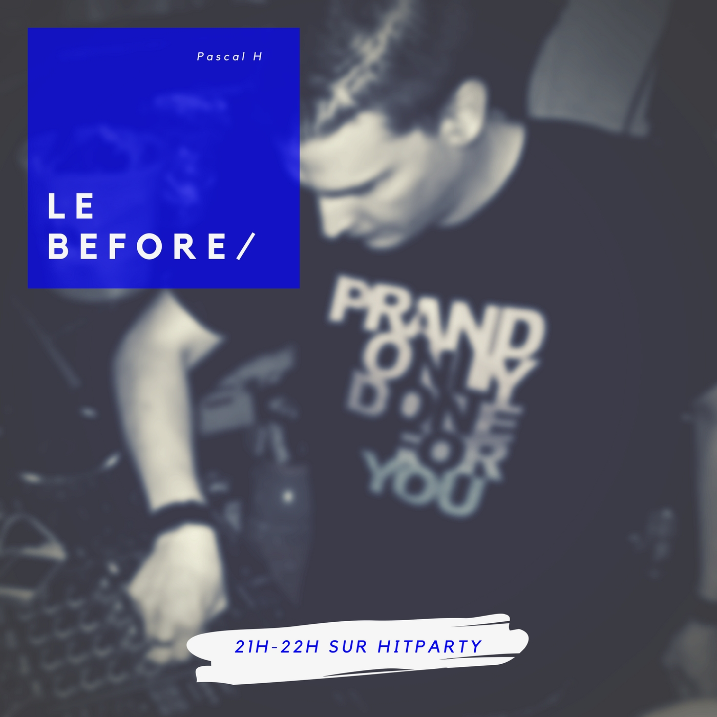 Hitparty : Le Before de Pascal H